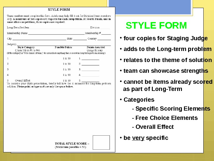 STYLE FORM •  four copies for Staging Judge •  adds to the