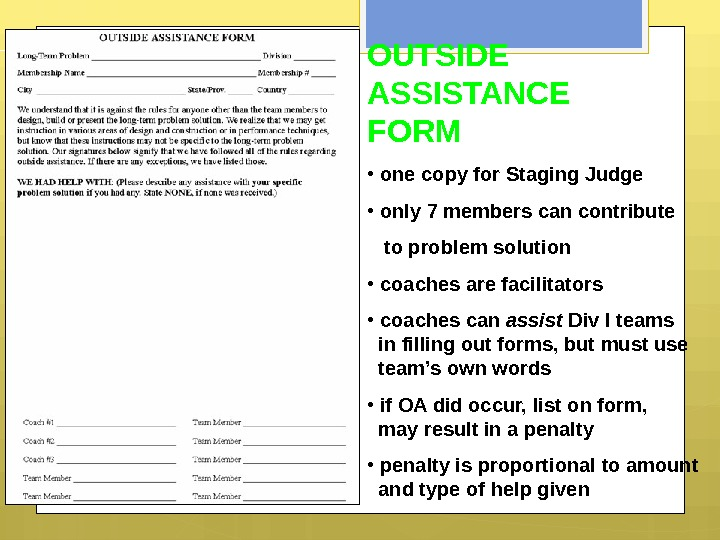 OUTSIDE ASSISTANCE FORM •  one copy for Staging Judge •  only 7 members can