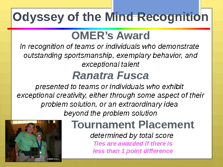 Odyssey of the Mind Recognition OMER's Award In recognition of teams or individuals who demonstrate outstanding