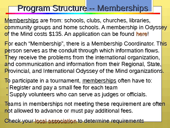 Memberships are from: schools, clubs, churches, libraries,  community groups and home schools. A membership in