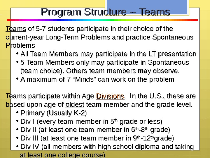 Teams of 5 -7 students participate in their choice of the current-year Long-Term Problems and practice