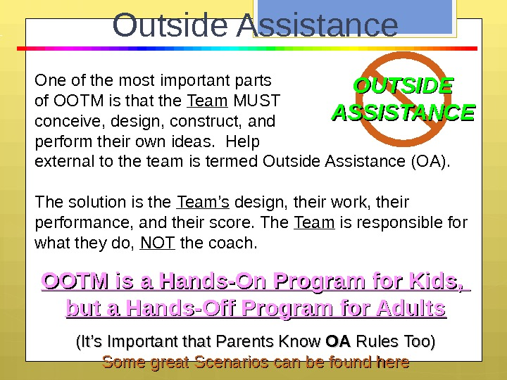Outside Assistance One of the most important parts of OOTM is that the Team MUST conceive,