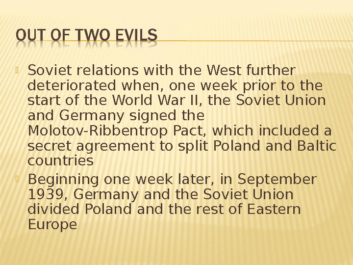 Soviet relations with the West further deteriorated when, one week prior to the start of