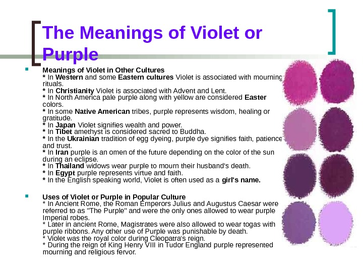 The Meanings of Violet or Purple Meanings of Violet in Other Cultures * In Western and
