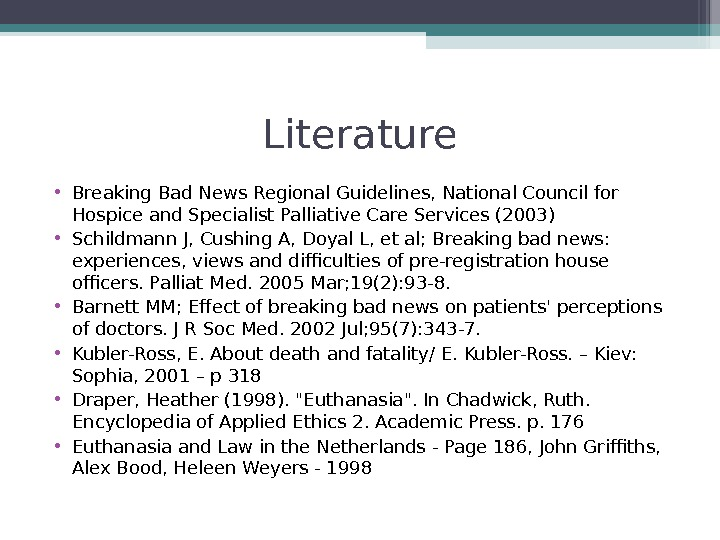 Literature • Breaking Bad News Regional Guidelines, National Council for Hospice and Specialist Palliative Care Services
