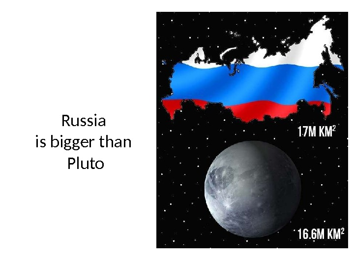 Russia is bigger than Pluto