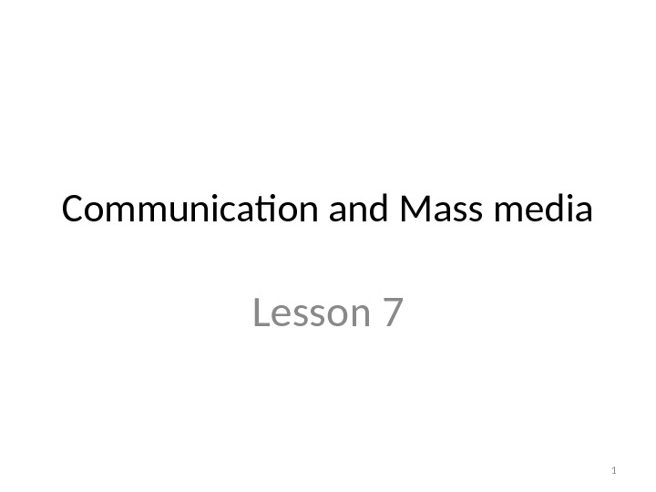 Communication and Mass media Lesson 7 1