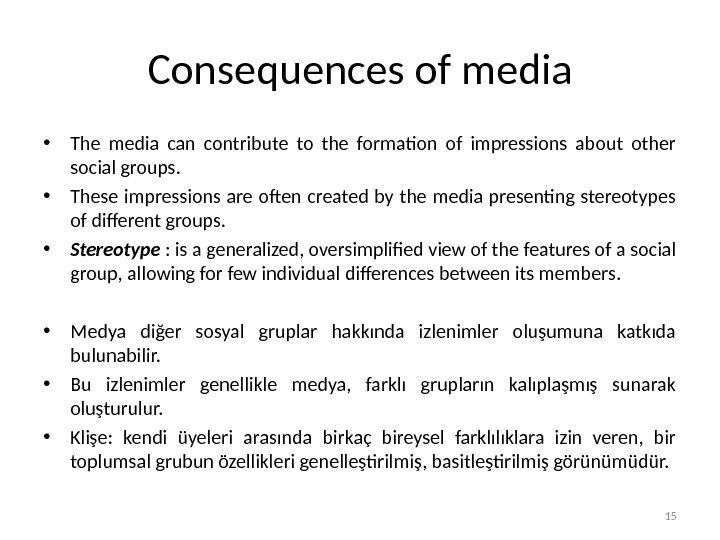 Consequences of media • The media can contribute to the formation of impressions about other social