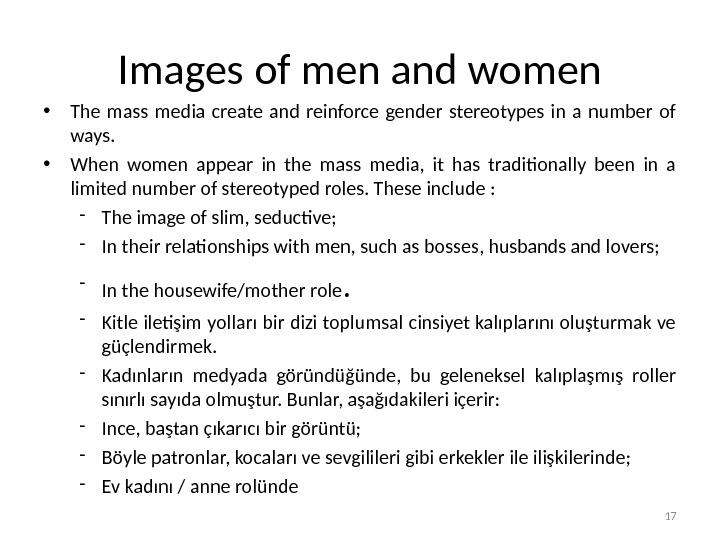 Images of men and women • The mass media create and reinforce gender stereotypes in a