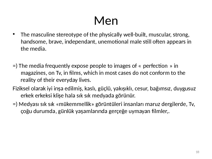 Men • The masculine stereotype of the physically well-built, muscular, strong,  handsome, brave, independant, unemotional