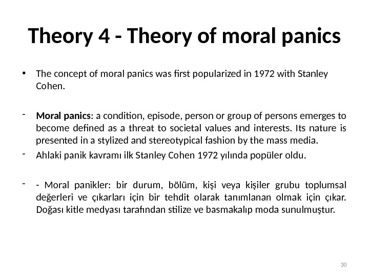 Theory 4 - Theory of moral panics • The concept of moral panics was first popularized