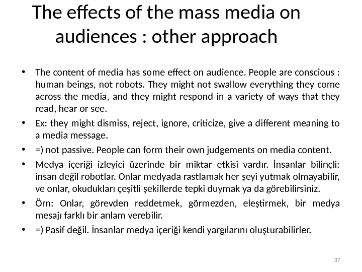 The effects of the mass media on audiences : other approach • The content of media