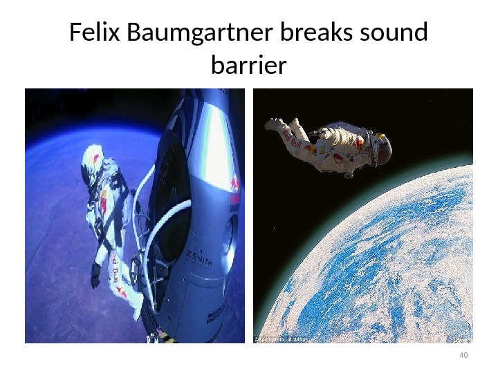 Felix Baumgartner breaks sound barrier 40