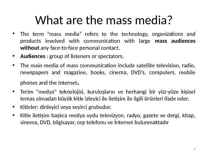 "What are the mass media?  • The term "" mass media ""  refers to"