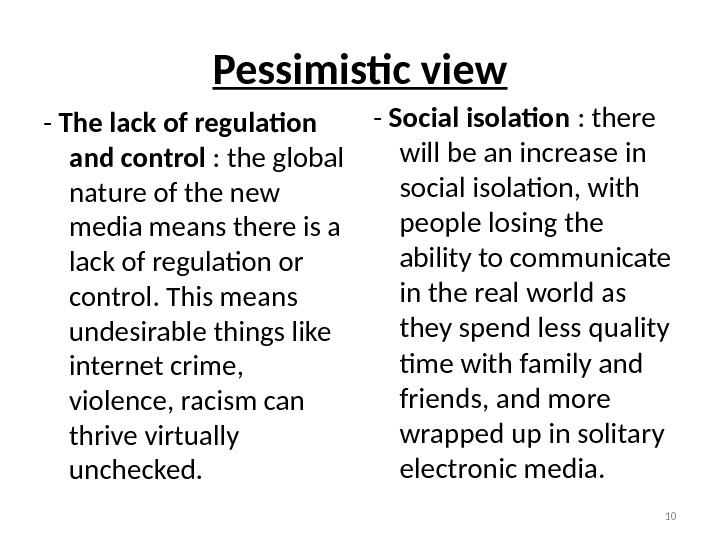 Pessimistic view - The lack of regulation and control : the global nature of the new