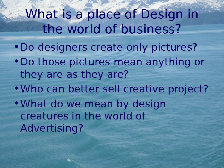 What is a place of Design in the world of business?  • Do