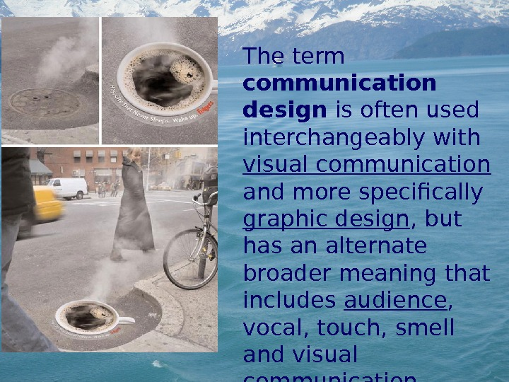 The term communication design is often used interchangeably with visual communication  and more