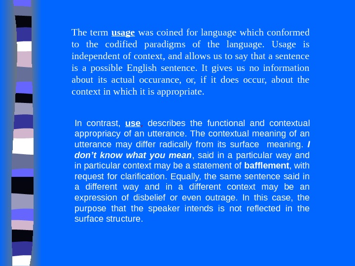 The term usage  was coined for language which conformed to the codified paradigms of the