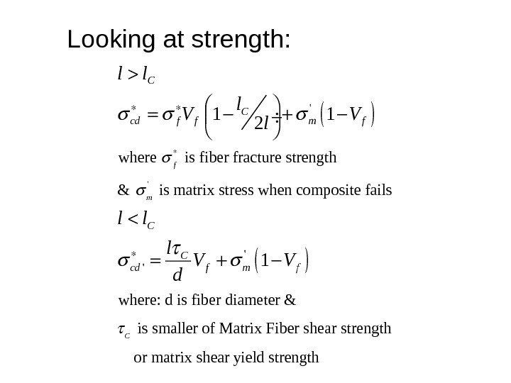 Looking at strength:  ' 'where  is fiber fracture strength &  is matrix stress