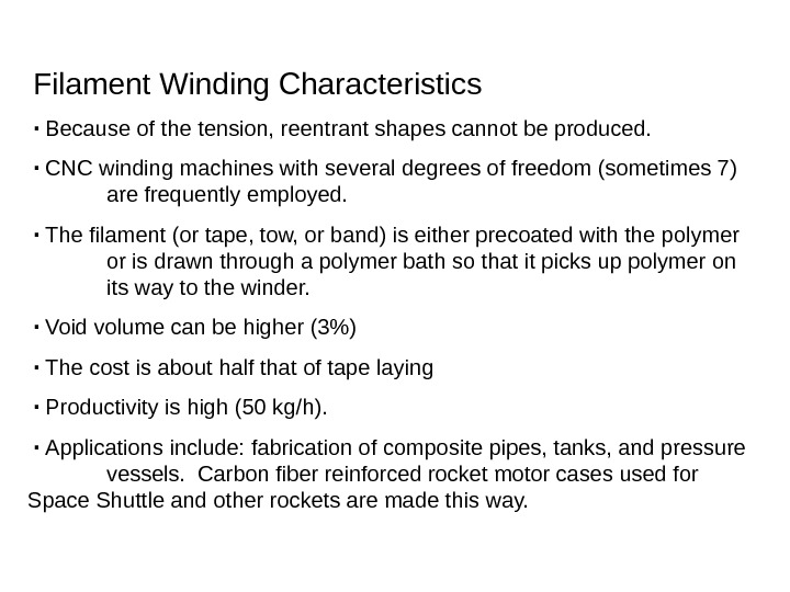 Filament Winding Characteristics ۰ Because of the tension, reentrant shapes cannot be produced. ۰