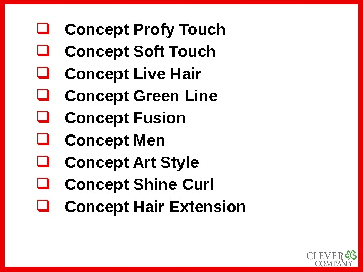 Concept Profy Touch Concept Soft Touch Concept Live Hair Concept Green Line Concept Fusion