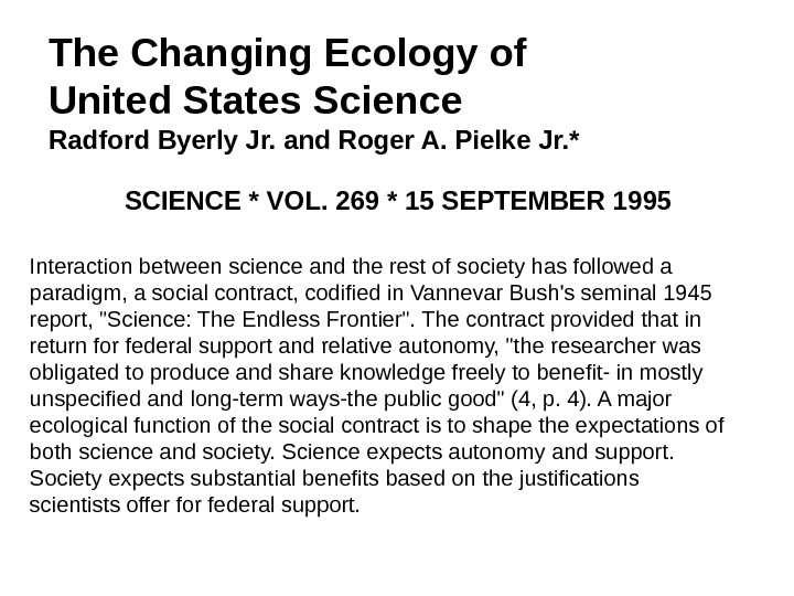 The Changing Ecology of United States Science Radford Byerly Jr. and Roger A. Pielke Jr. *