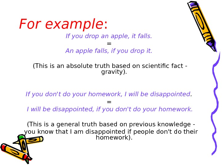 For example : If you drop an apple, it falls.  = An apple falls, if