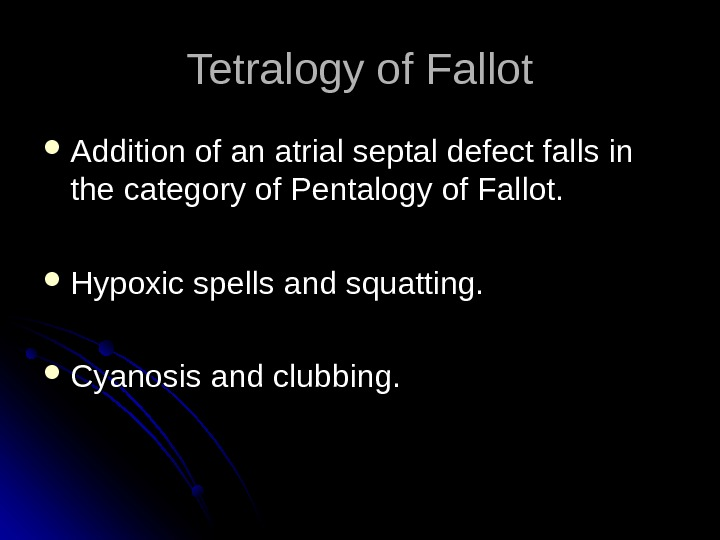 Tetralogy of Fallot Addition of an atrial septal defect falls in the category of Pentalogy of