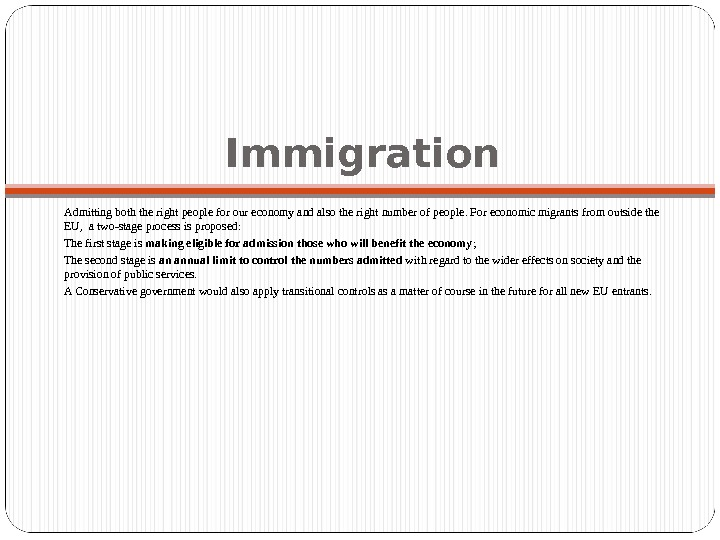 Immigration Admitting both the right people for our economy and also the right number of people.