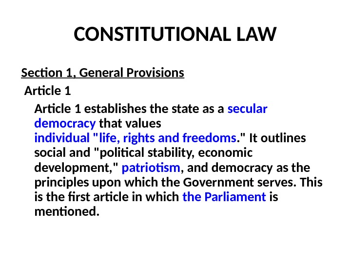 CONSTITUTIONAL LAW Section 1, General Provisions  Article 1 establishes the state as a secular
