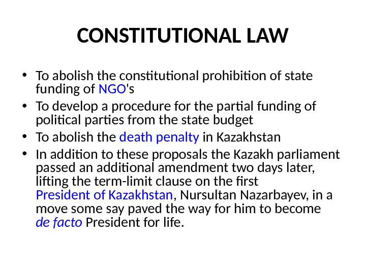 CONSTITUTIONAL LAW • To abolish the constitutional prohibition of state funding of NGO 's  •
