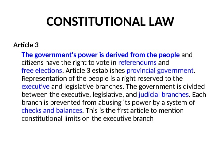 CONSTITUTIONAL LAW Article 3 The government's power is derived from the people and citizens have the
