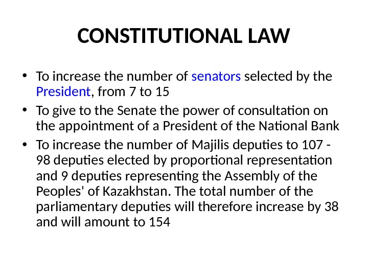CONSTITUTIONAL LAW • To increase the number of senators selected by the President , from 7