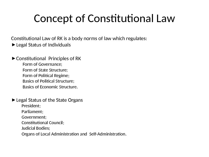 Concept of Constitutional Law of RK is a body norms of law which regulates: ► Legal