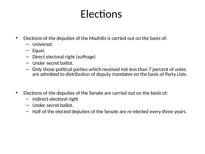 Elections  • Elections of the deputies of the Mazhilis is carried out on the basis