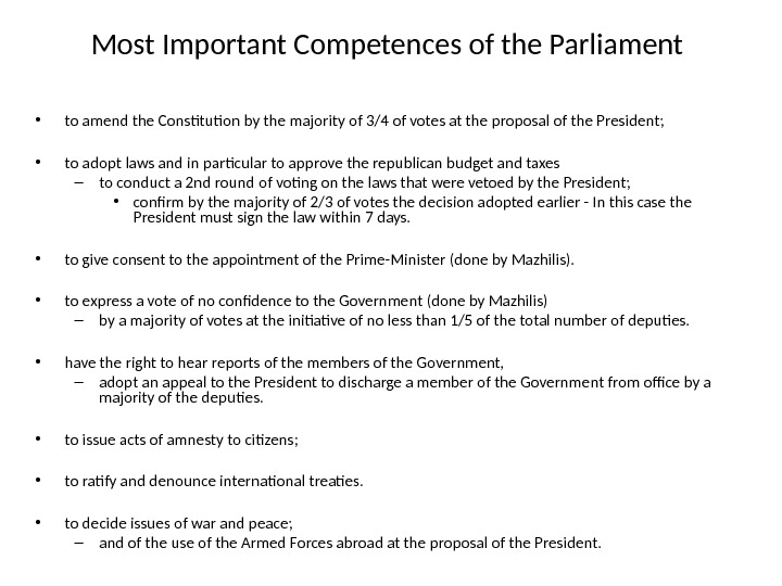 Most Important Competences of the Parliament  • to amend the Constitution by the majority of