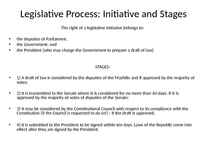 Legislative Process: Initiative and Stages The right of a legislative initiative belongs to:  • the