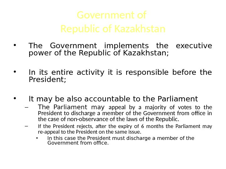 Government of Republic of Kazakhstan • The Government implements the executive power of the Republic of