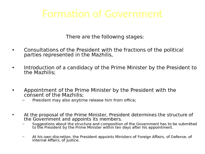 Formation of Government There are the following stages:  • Consultations of the President with the