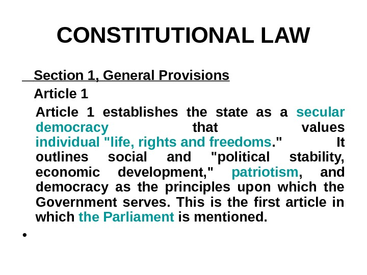 CONSTITUTIONAL LAW Section 1, General Provisions Article 1 establishes the state as a secular  democracy