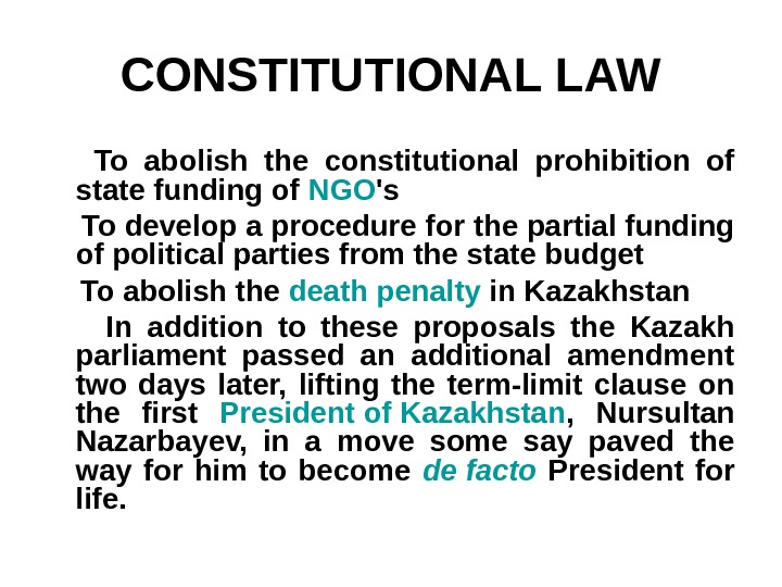 CONSTITUTIONAL LAW  To abolish the constitutional prohibition of state funding of NGO 's  To