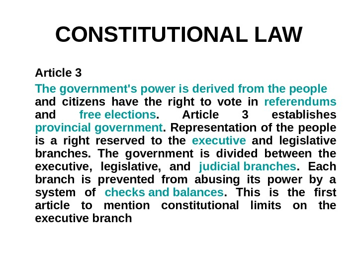 CONSTITUTIONAL LAW Article 3 The government's power is derived from the people  and citizens have