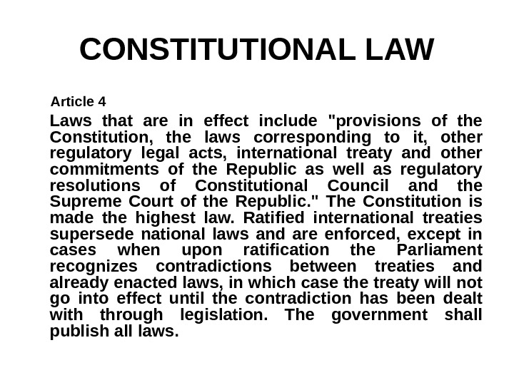 CONSTITUTIONAL LAW  Article 4 Laws that are in effect include provisions of the Constitution,