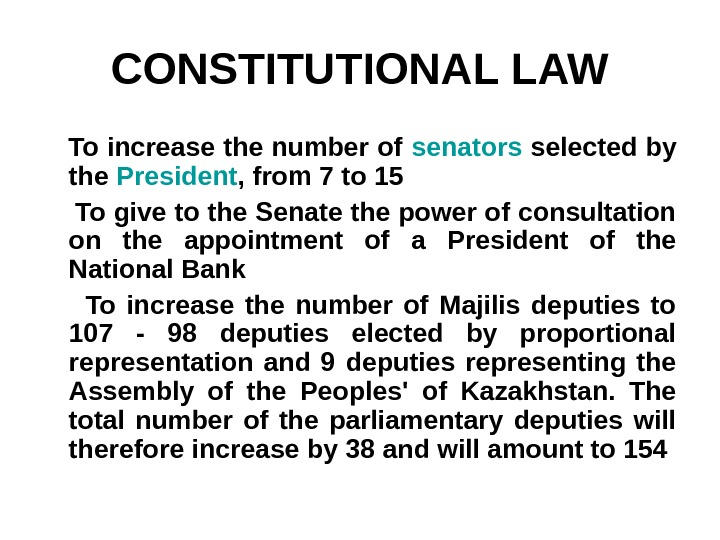 CONSTITUTIONAL LAW To increase the number of senators selected by the President , from 7 to