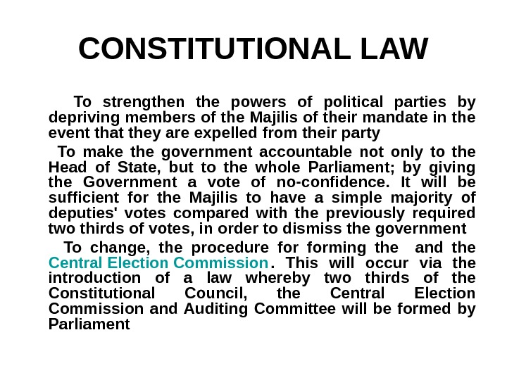 CONSTITUTIONAL LAW   To strengthen the powers of political parties by depriving members of the
