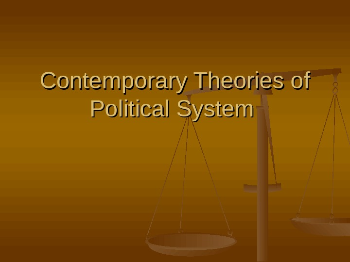 Contemporary Theories of Political System
