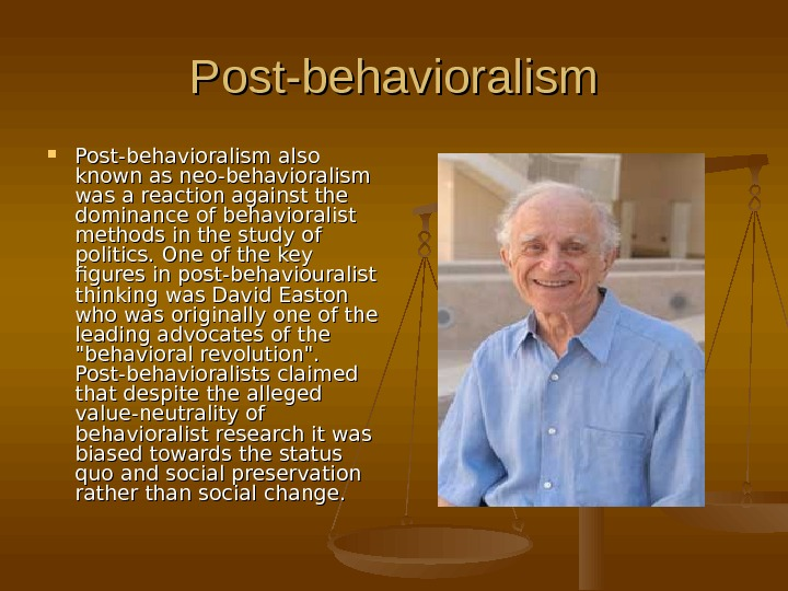 Post-behavioralism also known as neo-behavioralism was a reaction against the dominance of behavioralist methods