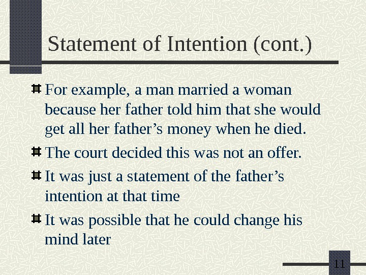 11 Statement of Intention (cont. ) For example, a man married a woman because her father
