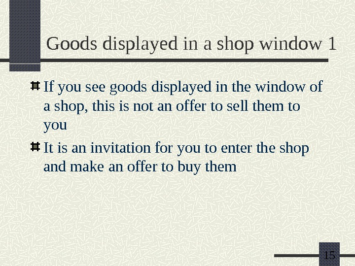15 Goods displayed in a shop window 1 If you see goods displayed in the window