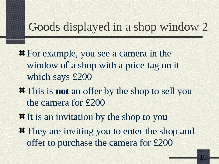 16 Goods displayed in a shop window 2 For example, you see a camera in the
